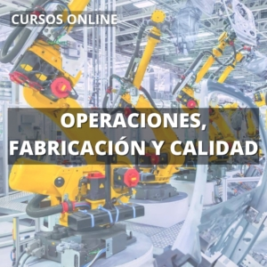 cursos operaciones fabricación calidad