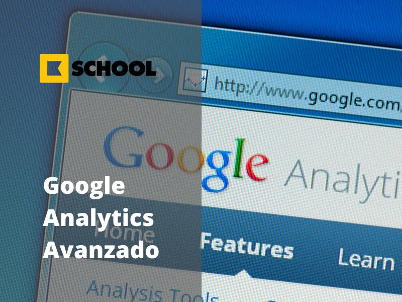 Curso online en directo: Google Analytics Avanzado - KSchool Cámara de Comercio de Murcia