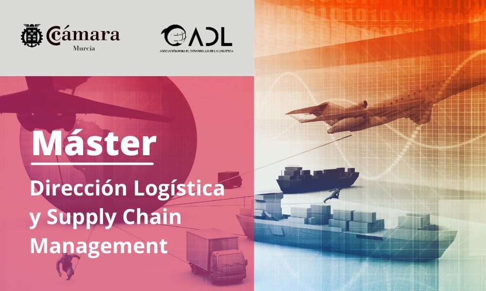 Máster Dirección Logística y Supply Chain Management - Cámara de Comercio de Murcia