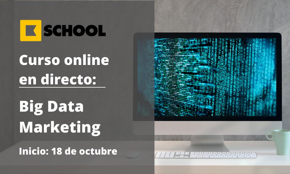 Máster Big Data Marketing - Cámara de Comercio de Murcia - Kschool