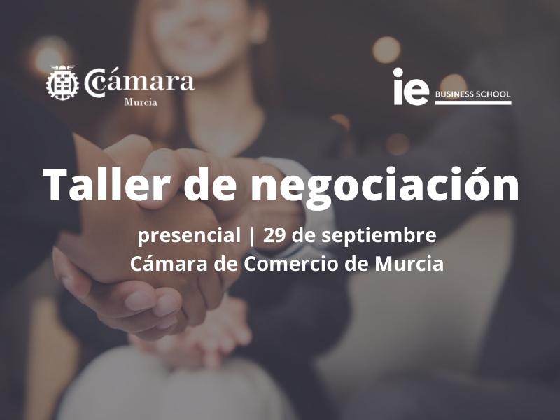 Taller de negociación Cámara de Comercio de Murcia ie business school