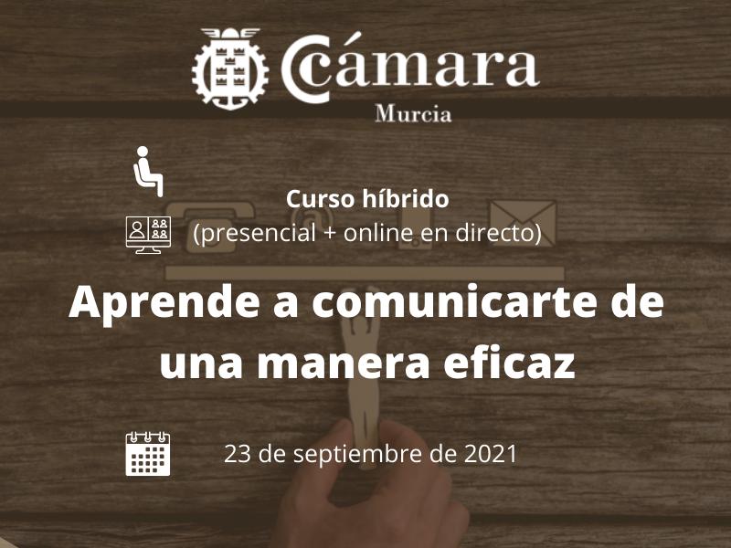 Aprende a comunicarte de una manera eficaz | Cámara de Comercio de Murcia
