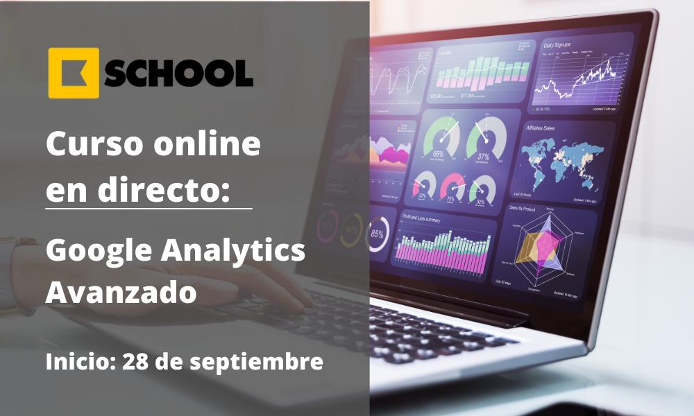 curso online en directo | Google Analytics Avanzado | Kschool | Cámara de Comercio de Murcia
